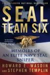 SEAL Team Six: Memoirs of an Elite Navy SEAL Sniper - Howard E. Wasdin, Stephen Templin