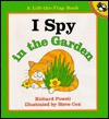 I Spy in the Garden - Richard Powell, Steve Cox
