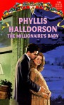 The Millionaire's Baby ( Silhouette Special Edition, No. 145) - Phyllis Halldorson
