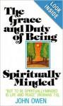 Grace & Duty of Being Spiritually Minded - John Owen