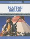 Plateau Indians - Craig A. Doherty, Katherine M. Doherty