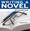 Writing a Novel: The Essential Guide. Samantha Pearce - Samantha Pearce