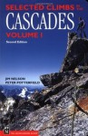 Selected Climbs in the Cascades: Volume 1 - Jim Nelson
