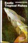 Exotic Tropical Fishes - Herbert R. Axelrod, Neal Pronek, Cliff W. Emmens, Warren E. Burgess, G. Axelrod
