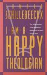 I Am A Happy Theologian - Edward Schillebeeckx