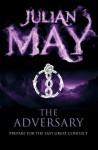 The Adversary (Saga of the Exiles 4) - Julian May