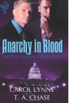 Anarchy in Blood (Dracul's Revenge, #2) - Carol Lynne, T.A. Chase