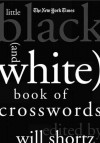 The New York Times Little Black (and White) Book of Crosswords - The New York Times, Will Shortz