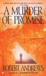 A Murder of Promise - Robert Andrews