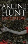Undertow - Arlene Hunt