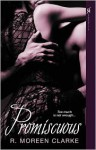 Promiscuous - Clarke R. Moreen