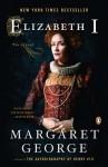 Elizabeth I: The Novel - Margaret George