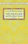 The Necklace and Other Short Stories (Dover Thrift Editions) - Guy de Maupassant