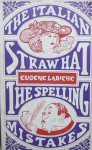 The Italian Straw Hat, and the Spelling Mistakes - Eugène Labiche, Frederick Davies
