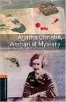 Oxford Bookworms Library: Agatha Christie, Woman of Mystery: Level 2: 700-Word Vocabulary (Oxford Bookworms Library; True Stories, Stage 2) - John Escott