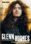 Glenn Hughes: The Autobiography - From Deep Purple to Black Country Communion - Glenn Hughes, Joel McIver