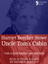 Uncle Tom's Cabin: The powerful anti-slavery novel, with bonus material: 12 Years a Slave by Solomon Northup - Harriet Beecher Stowe