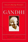 Gandhi: Voice of a New Age Revolution - Martin Green