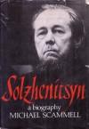 Solzhenitsyn: A Biography - Michael Scammell