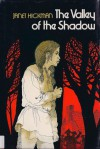 The Valley of the Shadow - Janet Hickman
