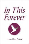 In This Forever - Sarah Elaine Franks