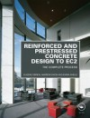 Reinforced and Prestressed Concrete Design to Ec2: The Complete Process, Second Edition - Eugene O'Brien, Andrew Dixon, Emma Sheils