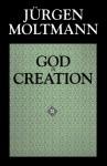 God in Creation - Jürgen Moltmann