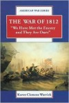 The War of 1812: We Have Met the Enemy and They Are Ours - Karen Clemens Warrick