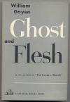 Ghost and Flesh - William Goyen
