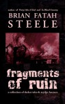 Fragments Of Ruin - Brian Fatah Steele