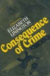 Consequence of Crime - Elizabeth Linington