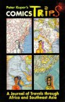 ComicsTrips: A Journal of Travels Through Africa and Southeast Asia - Peter Kuper