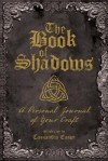 The Book of Shadows: A Personal Journal of Your Craft - Cassandra Eason