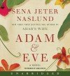 Adam & Eve: A Novel (Audio) - Sena Jeter Naslund, Karen White, Karen White