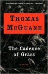 The Cadence of Grass - Thomas McGuane
