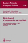 Distributed Communities on the Web: Third International Workshop, Dcw 2000, Quebec City, Canada, June 19-21, 2000, Proceedings - Peter Kropf, Herwig Unger, John Plaice