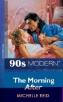 The Morning After (Mills & Boon Vintage 90s Modern) - Michelle Reid