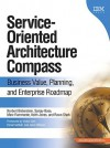 Service-Oriented Architecture Compass: Business Value, Planning, and Enterprise Roadmap - Norbert Bieberstein, Rawn Shah, Keith Jones, Sanjay Bose, Marc Fiammante