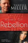 Heirs of Rebellion - Vanessa Miller