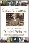 Staying Tuned - Daniel Schorr