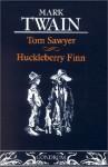 Tom Sawyer/Huckleberry Finn - Mark Twain