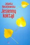 Jesienny koktajl - Jolanta Kwiatkowska