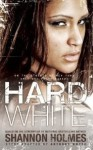 Hard White: On the Streets of New York Only One Color Matters - Anthony Whyte, Shannon Holmes