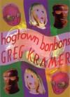 Hogtown Bonbons - Greg Kramer
