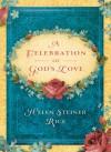 A Celebration of God's Love - Helen Steiner Rice
