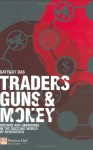 Traders, Guns & Money: Knowns and Unknowns in the Dazzling World of Derivatives - Satyajit Das