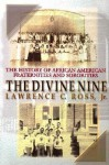 The Divine Nine: The History of African-American and Sororities in America - Lawrence C. Ross