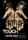 Touch: Pressing Against the Wounds of a Broken World - Rudy Rasmus