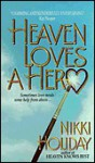 Heaven Loves a Hero - Nikki Holiday