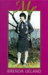 Me: A Memoir - Brenda Ueland, Patricia Hampl